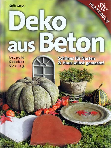 deko aus beton das buch f r garten und haus. Black Bedroom Furniture Sets. Home Design Ideas