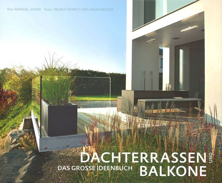 dachterrassen und balkone das gro e ideenbuch. Black Bedroom Furniture Sets. Home Design Ideas